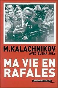 Ma vie en rafales par Mikhaïl Kalachnikov