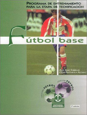 Descargar Libro Futbol base de Alex Sans Torrelles