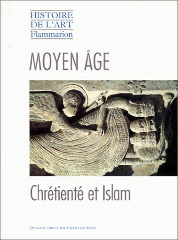 Moyen Age : Chétienté et Islam par