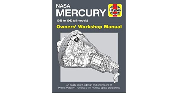Buy Nasa Mercury 1956 To 1963 All Models An Insight Into The. Buy Nasa Mercury 1956 To 1963 All Models An Insight Into The Design And Engineering Of Project America's First Manned Space Programme. Mercury. Nasa Mercury Diagram At Scoala.co