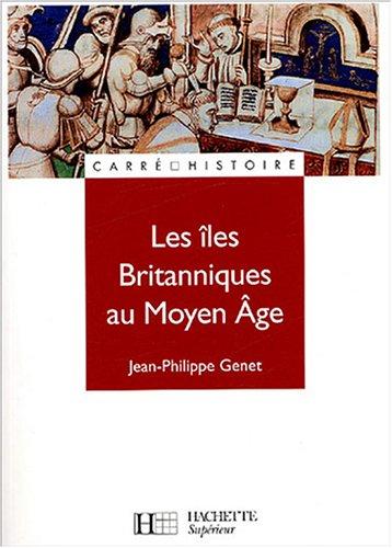 Les îles britanniques au Moyen Age par Jean-Philippe Genet