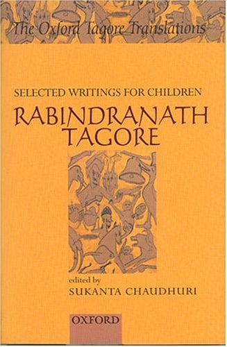 Selected Writing for Children: Rabindranath Tagore (Oxford Tagore Translations)