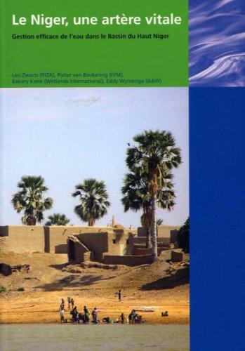 Le Niger, une Artere Vitale: Gestion Efficace de l'Eau dans le Bassin du Haut Niger par Leo Zwarts