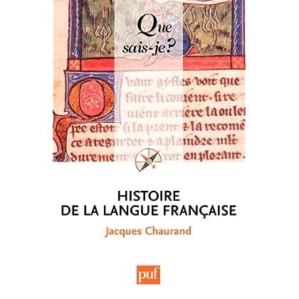 Histoire de la langue française: « Que sais-je ? » n° 167