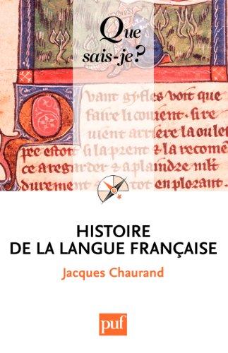 Histoire de la langue française: « Que sais-je ? » n° 167 par Jacques Chaurand
