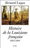 La Louisiane française : 1682-1804