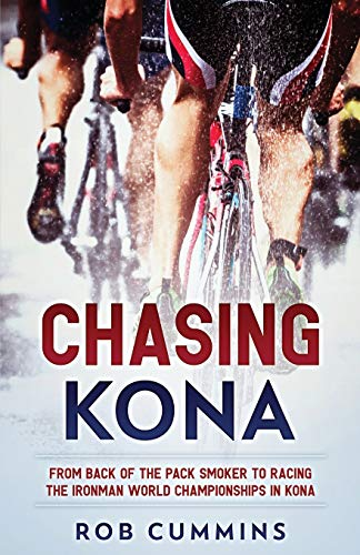 Chasing Kona: From back of the pack smoker to racing the Ironman World Championships in Kona -