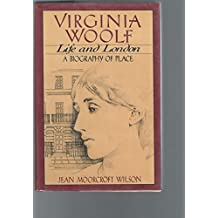 Virginia Woolf, Life and London: A Biography of Place by