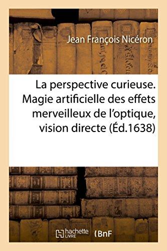La perspective curieuse, ou Magie artificielle des effets merveilleux de l'optique, vision directe