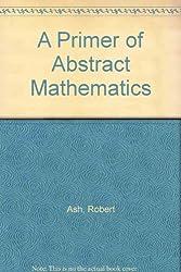 A Primer of Abstract Mathematics