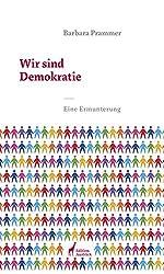 Wir sind Demokratie: Eine Ermunterung