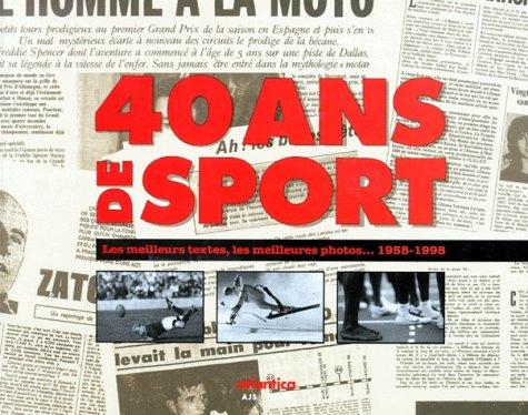 40 ans de sport: Les meilleurs textes, les meilleurs photos. 1958-1998 par Collectif