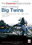 Harley-Davidson Big Twins: FL, FX/Softail and Dyna Series - 1340cc, 1450cc, 1584cc. 1984-2010 (Essential Buyer's Guide Series)