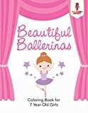 Best Books For 7 Year Old Girls - Beautiful Ballerinas : Coloring Book for 7 Year Review