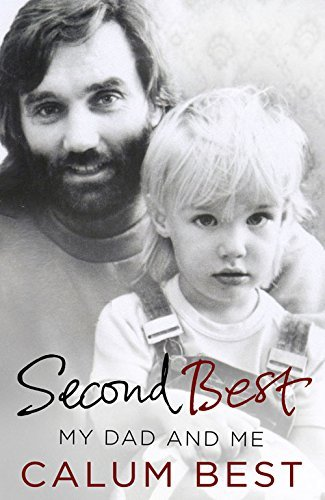 Second Best: My Dad and Me by Calum Best (26-Mar-2015) Hardcover