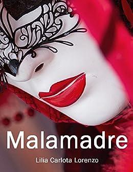 MALAMADRE: La Confraternita delle Giarrettiere di [Lorenzo, Lilia Carlota]