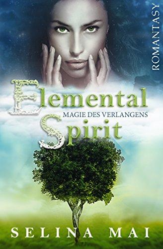 Buchseite und Rezensionen zu 'Elemental Spirit - Magie des Verlangens' von Selina Mai