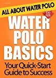 Image de Water Polo Basics: All About Water Polo (English Edition)