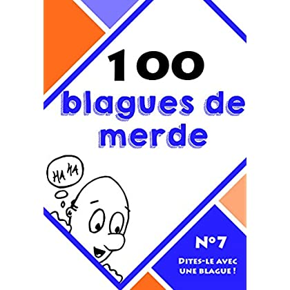 100 blagues de merde (Dites-le avec une blague ! t. 7)