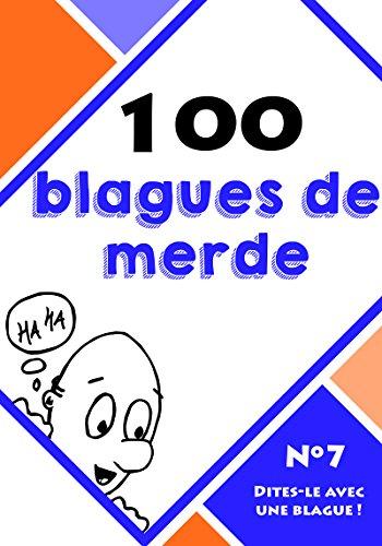 100 blagues de merde (Dites-le avec une blague ! t. 7) par Le blagueur masqué