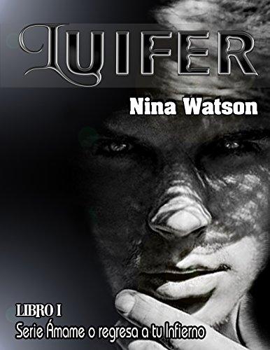 LUIFER (Ámame, o regresa a tu infierno nº 1) por Nina Watson