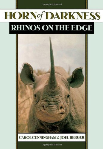 Horn of Darkness: Rhinos on the Edge by Carol Cunningham (1997-04-17)