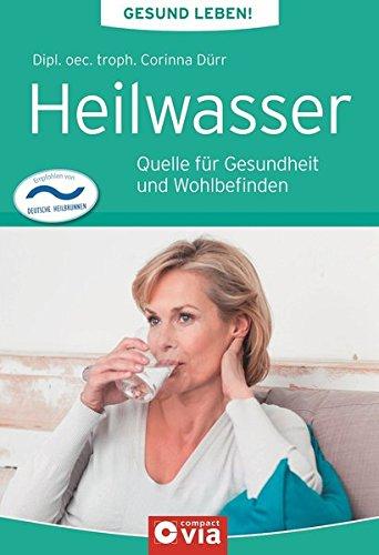 Preisvergleich Produktbild Heilwasser (Gesund leben!): Quelle für Gesundheit und Wohlbefinden