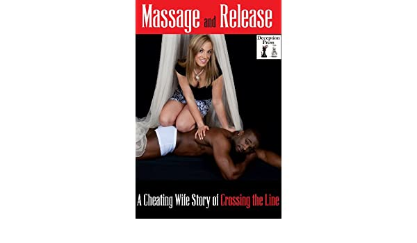 Massage and Release: A Cheating Wife Story of Crossing the Line
