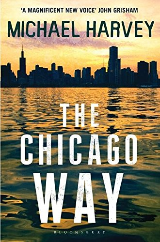 The Chicago Way: Reissued (A Michael Kelly PI Investigation)