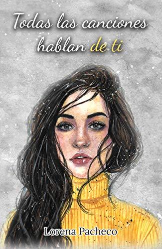 Todas las canciones hablan de ti de Lorena Pacheco