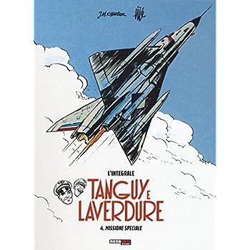Missione Speciale. Tanguy E Laverdure. L'integrale: 4