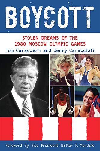 Boycott: Stolen Dreams of the 1980 Moscow Olympic Games (English Edition)
