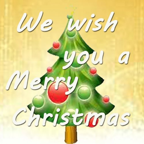 Medley: We Wish You a Merry Christmas / God Rest Ye Merry, Gentlemen / O Come, All Ye Faithful / Joy to the World