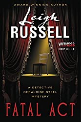 Fatal Act: A Detective Geraldine Steel Mystery (Detective Geraldine Steel Mysteries) by Leigh Russell (2015-02-10)