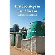 First Footsteps in East Africa Or, an Exploration of Harar