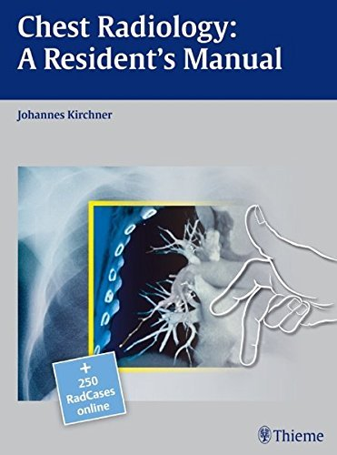 Chest Radiology: A Resident's Manual by Johannes Kirchner (2011-02-28)