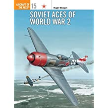 Soviet Aces of World War 2 (Aircraft of the Aces, Band 15)