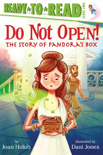 Do Not Open!: The Story of Pandora's Box (Ready-To-Read: Level 2)