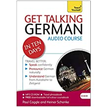 Get Talking German in Ten Days Beginner Audio Course: (Audio pack) The essential introduction to speaking and understanding (Teach Yourself)