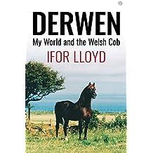 Derwen - My World and the Welsh Cob