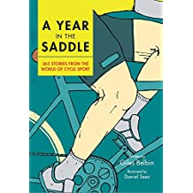 A Year in the Saddle: 365 Stories from the World of Cycle Sport