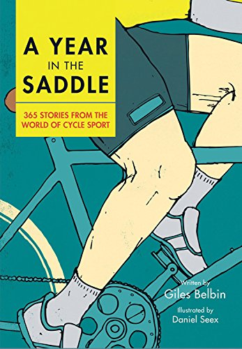 A Year in the Saddle: 365 stories from the world of cycle sport par Giles Belbin