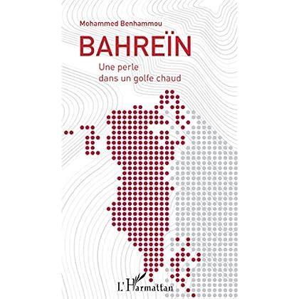Bahreïn: Une perle dans un golfe chaud