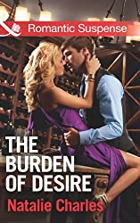 The Burden of Desire (Mills & Boon Romantic Suspense)
