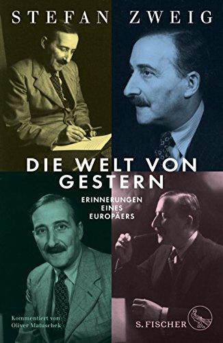 Die Welt von Gestern: Erinnerungen eines Europäers (Stefan Zweig, Gesammelte Werke in Einzelbänden (Taschenbuchausgabe))