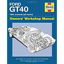 Ford GT40 Owners\' Workshop Manual: An insight into owning, racing and maintaining Ford\'s legendary sports racing car