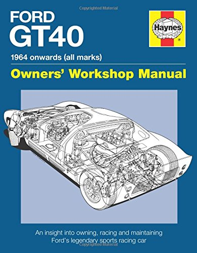 Ford Gt40 Manual: An insight into owning, racing and maintaining Ford's legendary sports racing car (Owners Workshop Manual) por Gordon Bruce