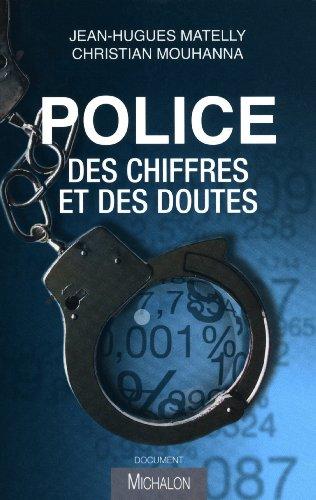 Police : des chiffres et des doutes par Jean-Hugues Matelly, Christian Mouhanna