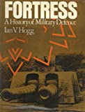 Fortress: A History of Military Defence
