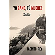 Yo gano, tú mueres (Spanish Edition)